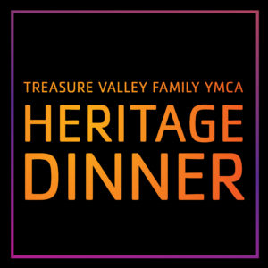 Treasure Valley Family YMCA Heritage Dinner