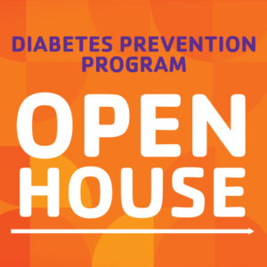 Diabetes Prevention Program Open House