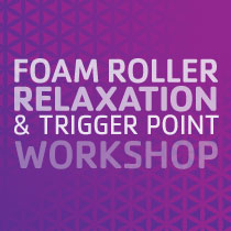 Foam Roller, Relaxation, & Trigger Point Workshop
