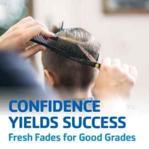 Fresh Fades for Good Grades