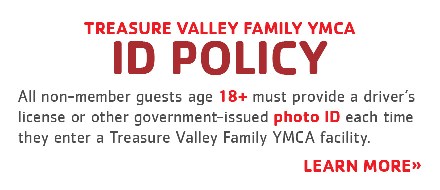 /treasure Valley Family YMCA ID Policy. Learn more.