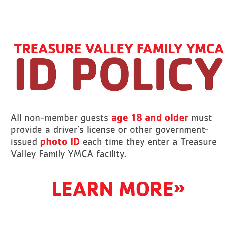 Treasure Valley Family YMCA ID Policy. Learn more.