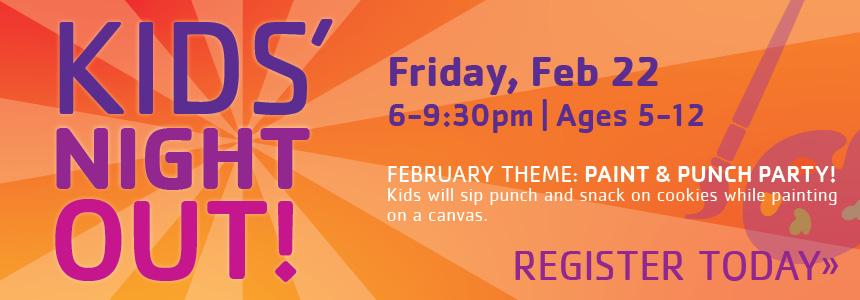 Kids' Nigh Out - Feb 22