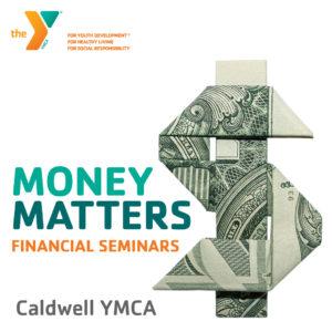 Money Matters Seminars at the Caldwell YMCA