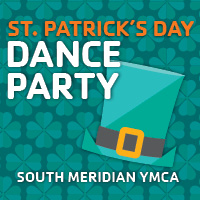 St. Patrick's Day Dance Party at the South Meridian YMCA