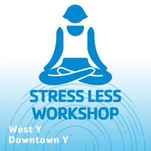 Stress Less Workshop
