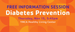 FREE Informational Session on Diabetes Prevention