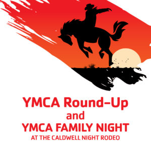 YMCA Round-Up and YMCA Family Night at the Caldwell Night Rodeo