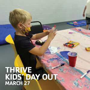 THRIVE Kids' Day Out March 27