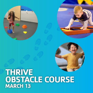 THRIVE Obstacle Course March 13