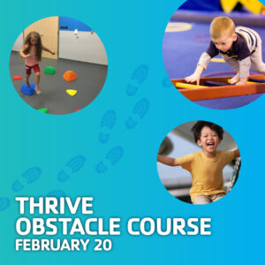 THRIVE Obstacle Course February 20