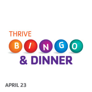THRIVE Bingo and Dinner April 23