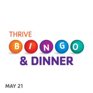 THRIVE Bingo and Dinner May 21