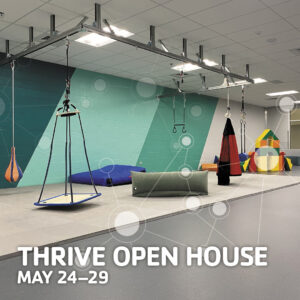THRIVE Open House May 24-29