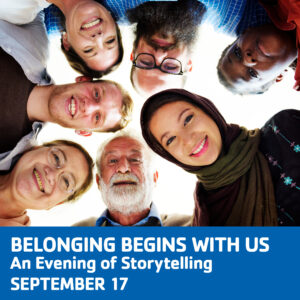 Belonging Begins With Us | An Evening of Storytelling | September 17